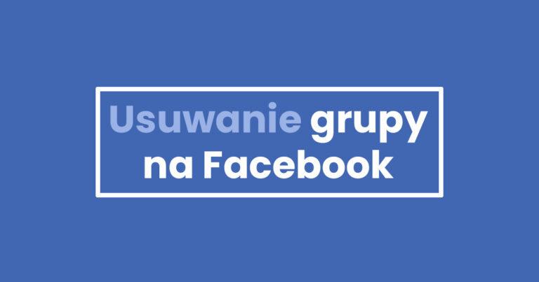 Usuwanie grupy na Facebook